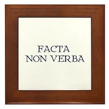 """""""Facta, Non Verba!"""" Framed Tile"""