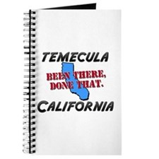temecula california - been there, done that Journa