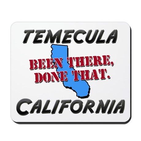 temecula california - been there, done that Mousep
