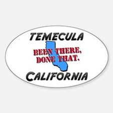 temecula california - been there, done that Sticke