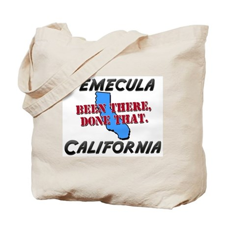temecula california - been there, done that Tote B