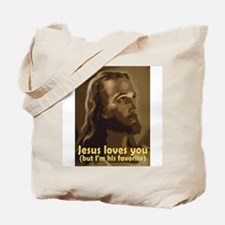 Jesus Loves You, But I'm His  Tote Bag