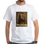Jesus Loves You, But I'm His White T-Shirt