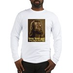 Jesus Loves You, But I'm His  Long Sleeve T-Shirt