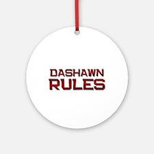 dashawn rules Ornament (Round)