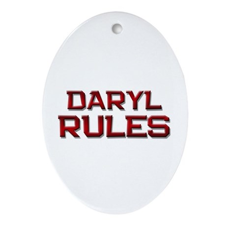 daryl rules Oval Ornament