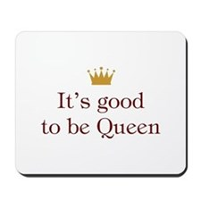 Good To Be Queen Mousepad
