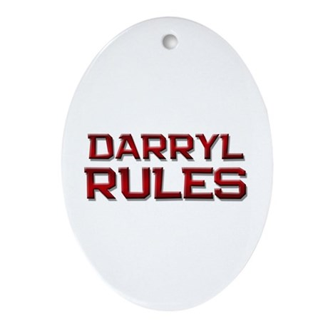darryl rules Oval Ornament