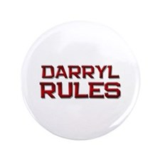 "darryl rules 3.5"" Button"