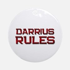 darrius rules Ornament (Round)
