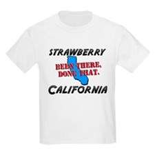 strawberry california - been there, done that T-Shirt