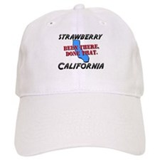 strawberry california - been there, done that Baseball Cap