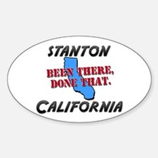 stanton california - been there, done that Decal