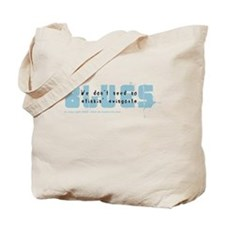 We don't need no stinkin' swingouts Tote Bag