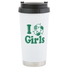 I Recycle Girls Humor Travel Mug