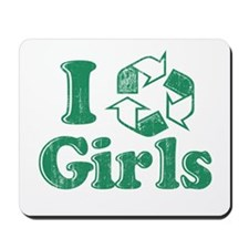 I Recycle Girls Humor Mousepad