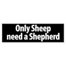 Sheep need a Shepherd bumper sticker