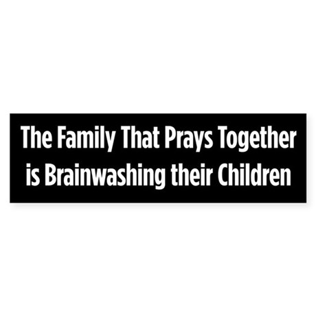 Prays Brainwashing bumper sticker
