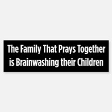 Prays Brainwashing bumper sticker