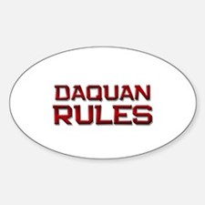 daquan rules Oval Decal