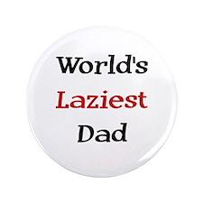 """Laziest Dad 3.5"""" Button"""