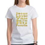 Jesus Loves You, But I'm His Women's T-Shirt