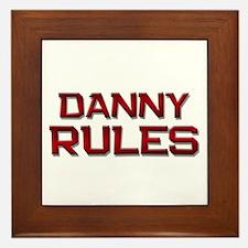 danny rules Framed Tile