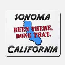 sonoma california - been there, done that Mousepad