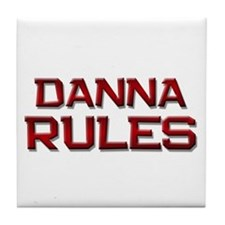 danna rules Tile Coaster