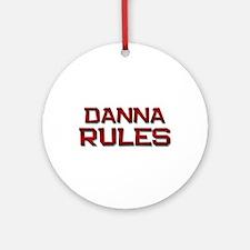 danna rules Ornament (Round)