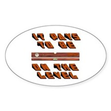 ON THE LEVEL Oval Decal