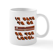 ON THE LEVEL Mug