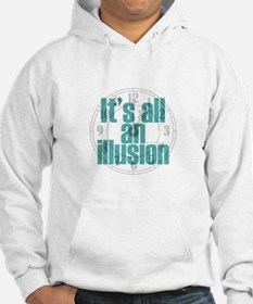 IT'S ALL AN ILLUSION Hoodie