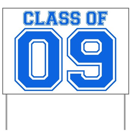 Class Of 09 (Blue Varsity) Yard Sign