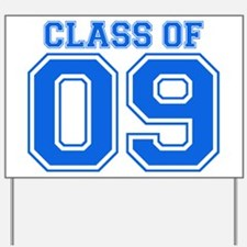 Class Of 09 (Blue Varsity) Yard Sign