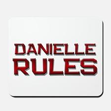 danielle rules Mousepad