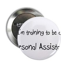 "I'm training to be a Personal Assistant 2.25"" Butt"