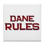 dane rules Tile Coaster