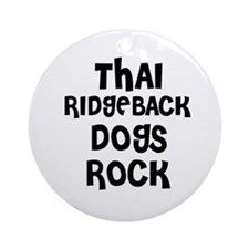 THAI RIDGEBACK DOGS ROCK Ornament (Round)