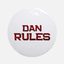 dan rules Ornament (Round)