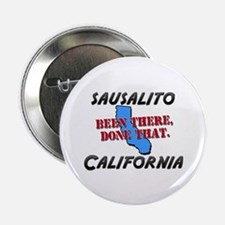"""sausalito california - been there, done that 2.25"""""""