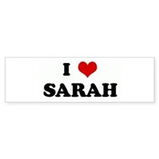 I Love SARAH Bumper Bumper Sticker