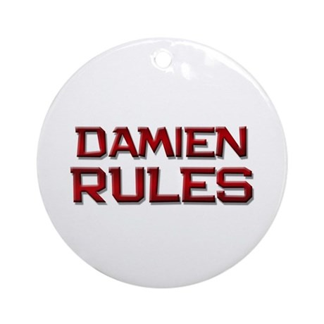 damien rules Ornament (Round)