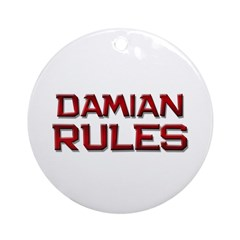 damian rules Ornament (Round)