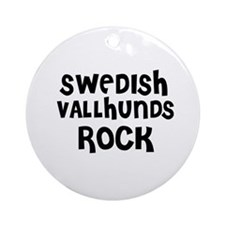 SWEDISH VALLHUNDS ROCK Ornament (Round)