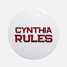 cynthia rules Ornament (Round)