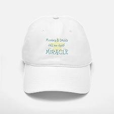 Mommy & Daddy call me their Miracle Baseball Baseball Cap