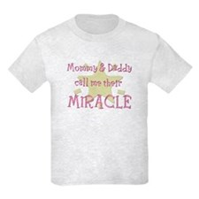Mommy & Daddy call me their Miracle T-Shirt