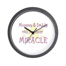 Mommy & Daddy call me their Miracle Wall Clock