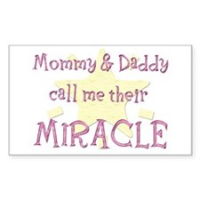 Mommy & Daddy call me their Miracle Decal